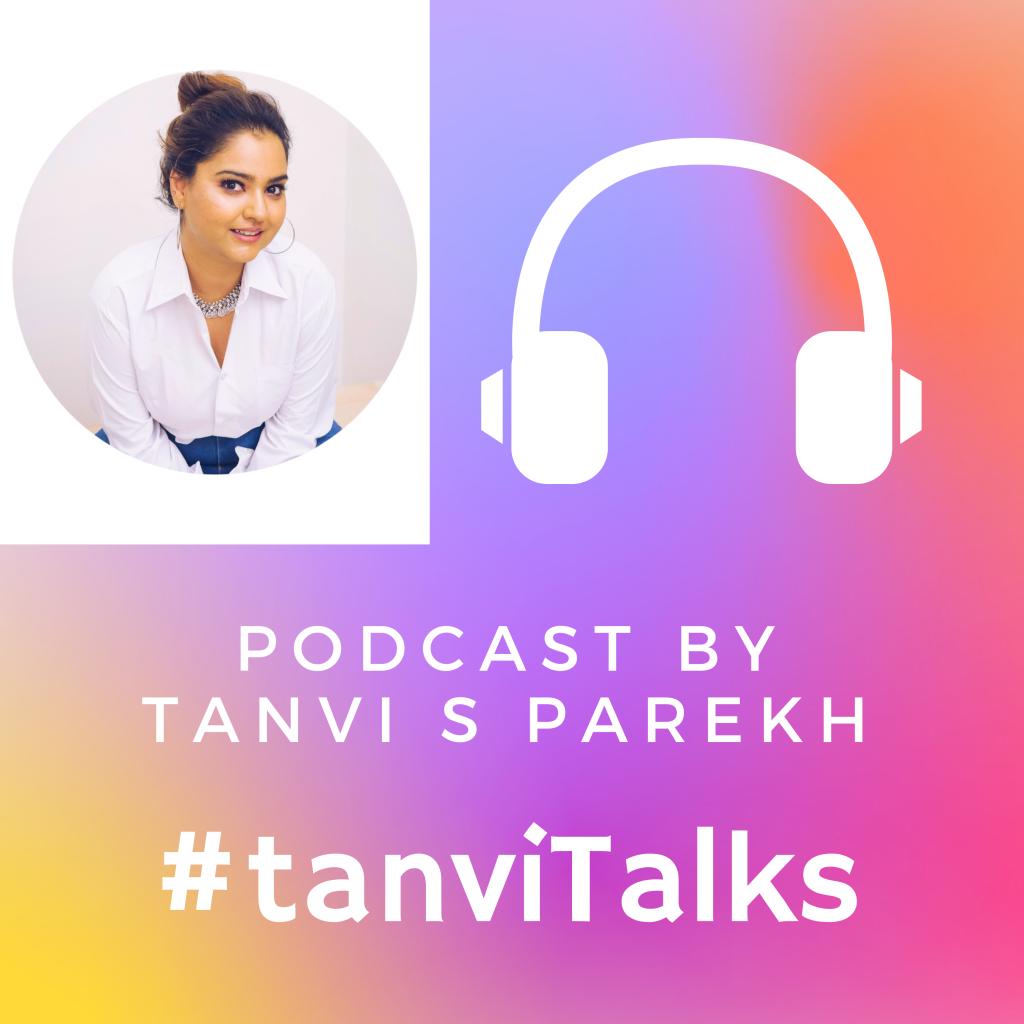 #tanvitalks podcast